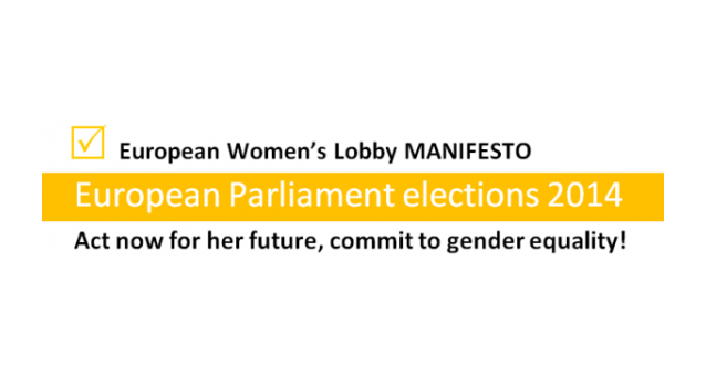 "The EWL unveils its Manifesto for the EP 2014 Elections: ""Act now for her future, commit to gender equality!"""