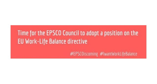 OPEN LETTER Time for the EPSCO Council to adopt a position on the EU Work-Life Balance directive
