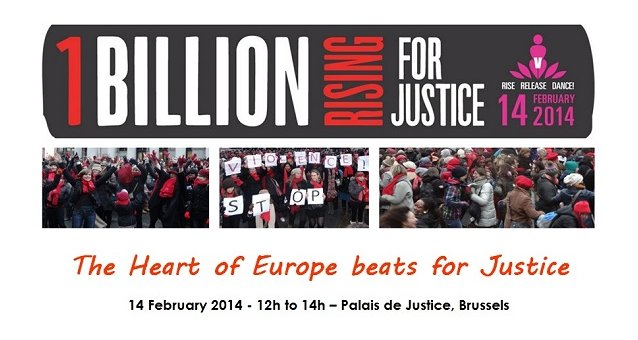 Next week! ONE BILLION RISING in Brussels: Rising for Justice! 14 February 2014, JOIN US!